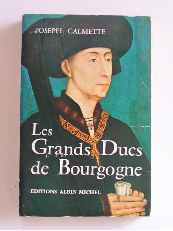 Joseph Calmette - Les Grands Ducs de Bourgogne