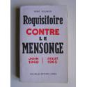 René Rieunier - Réquisitoire contre le mensonge. Juin 1940 - Juillet 1962