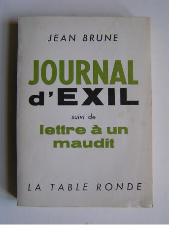Jean Brune - Journal d'exil suivi de Lettre à un maudit