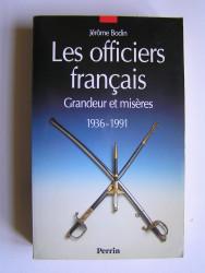 Les officiers français. Grandeur et misères. 1936 - 1991