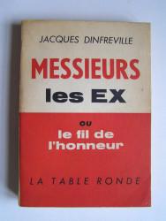 Jacques Dinfreville - Messieurs les Ex ou le fil de l'honneur