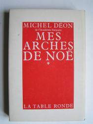 Michel Déon - Mes arches de Noé