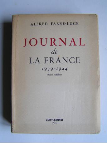 Alfred Fabre-Luce - Journal de la France. 1939 - 1944.