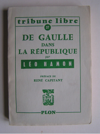 Léo Hamon - De Gaulle dans la République.