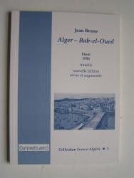 Jean Brune - Alger - Bab-El-Oued. Essai 1956