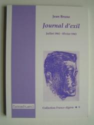 Jean Brune - Journal d'exil. juillet 1961 - février 1963