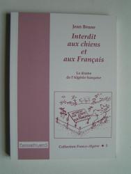 Jean Brune - Interdit aux chiens et aux Français.