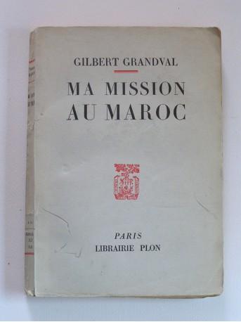 Gilbert Grandval - Ma mission au Maroc