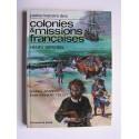 Henri Servien - Petite histoire des colonies et missions françaises