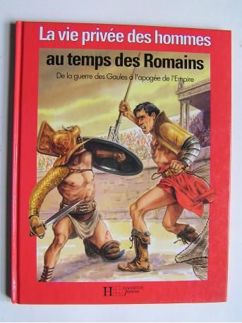 Pierre Miquel - La vie privée des Hommes. Au temps des romains