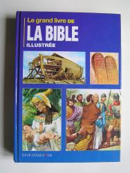 Anonyme - Le grand livre de La bible illustrée.