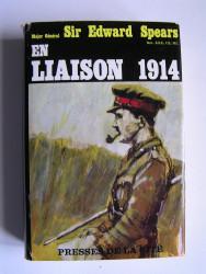 Général E.L. Spears - En liaison. 1914