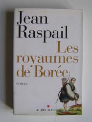 Jean Raspail - Les royaumes de Borée