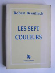 Robert Brasillach - Les sept couleurs