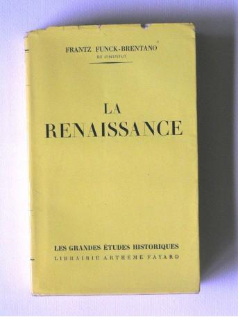 Frantz Funck-Brentano - La renaissance