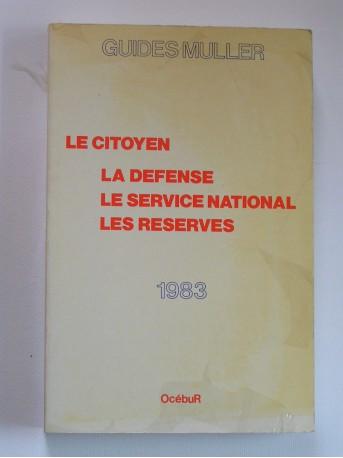 Collectif - Le citoyen, la Défense, le Service national, les Réserves. 1983