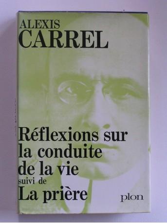 Alexis Carrel - Réflexions sur la conduite de la vie. La pière