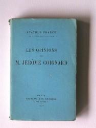 Anatole France - Les opinions de M Jérôme Coignard