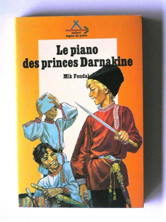 Mik Fondal - Le piano des princes Darnakine