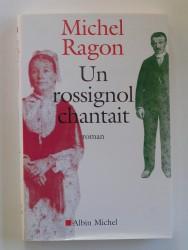 Michel Ragon - Un rosignol chantait