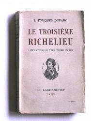 Le troisième Richelieu. Libérateur du territoire en 1815