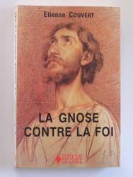 La Gnose contre la foi