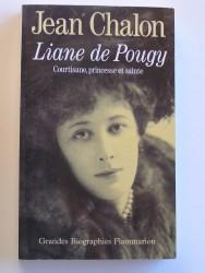 Jean Chalon - Liane de Pougy. Courtisane, princesse et sainte