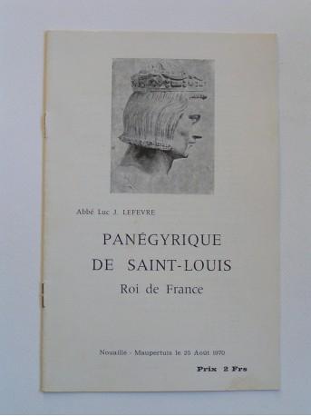Abbé Luc J. Lefevre - Panégyrique de Saint-Louis. Roi de France