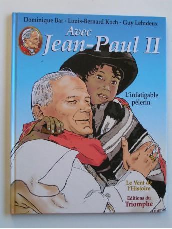 Dominique Bar - Avec Jean-Paul II. Karol Wojtyla, de Cracovie à Rome
