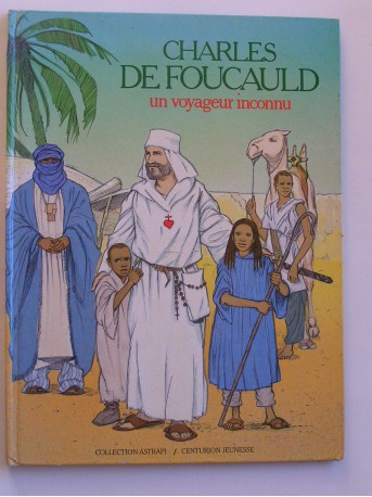 Benoit Marchon - Charles de Foucauld. Un voyageur inconnu