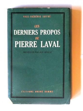 Yves-Frédéric Jaffré - Les derniers propos de Pierre Laval