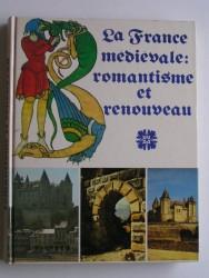 la France médiévale: romantisme et renouveau