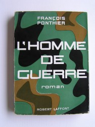 François Ponthier - L'homme de guerre