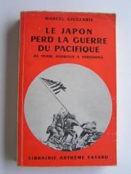 Le Japon perd la guerre du Pacifique. De Pearl Harbour à Hiroshima
