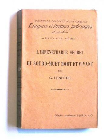 G. Lenotre - L'impénétrable secret du sourd-muet mort et vivant