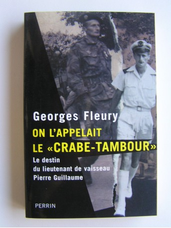 """Georges Fleury - On l'appelait le """"Crabe-tambour"""". Le destin du lieutenant de vaisseau Pierre Guillaume"""