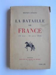 Henry Bidou - La bataille de France. 10 mai - 25 juin 1940