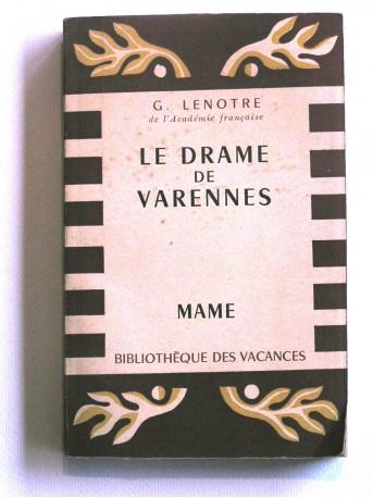G. Lenotre - Le drame de varennes