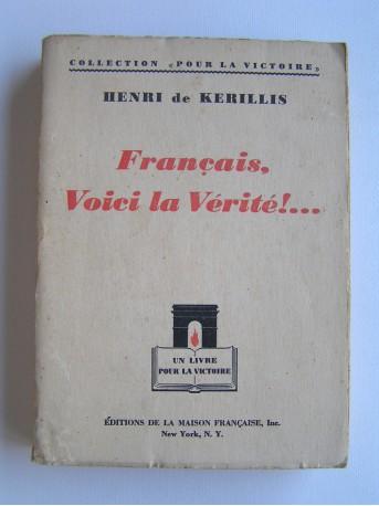 Henri de Kerillis - Français, voici la vérité!...