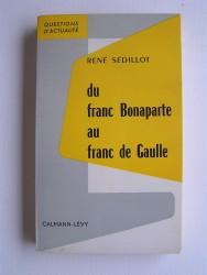 René Sédillot - Du franc Bonaparte au franc De Gaulle