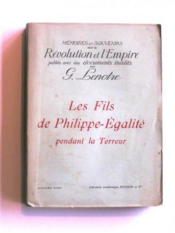 G. Lenotre - Les fils de Philippe-Egalité pendant la Terreur