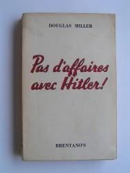 Pas d'affaires avec Hitler