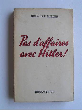 Douglas Miller - Pas d'affaires avec Hitler