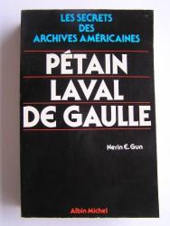 Pétain, Laval, De Gaulle. Les secrets des archives américaines