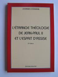 Johannes Dörmann - L'étrange théologie de Jean-Paul II et l'esprit d'Assise
