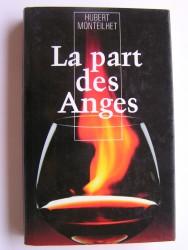 Hubert Monteilhet - La part des Anges