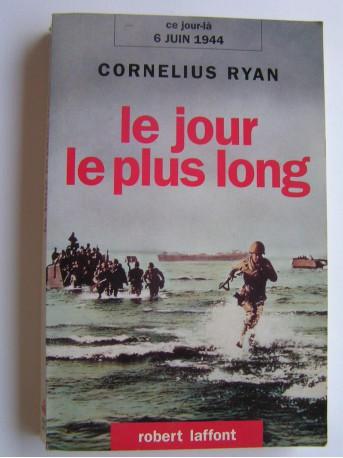 Cornélius Ryan - Le jour le plus long