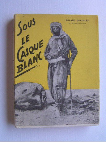 Roland Dorgelès - Sous le casque blanc