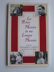 La petite histoire de ma longue vie. Vie de Mgr Lefebvre racontée par lui-même