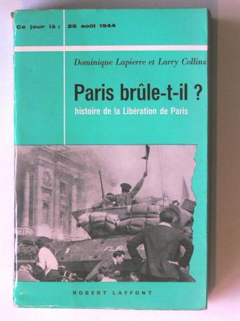 Dominique Lapierre - Paris brule-t-il? Histoire de la libération de Paris. 25 août 1944